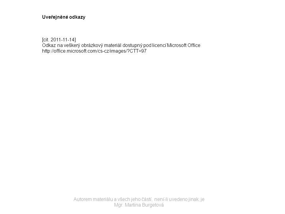Uveřejněné odkazy [cit. 2011-11-14] Odkaz na veškerý obrázkový materiál dostupný pod licencí Microsoft Office.